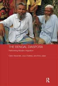 The Bengal Diaspora : Rethinking Muslim Migration (Routledge Contemporary South Asia) (Reprint)