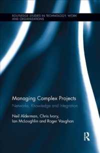 Managing Complex Projects : Networks, Knowledge and Integration (Routledge Studies in Technology, Work and Organizations) (Reprint)