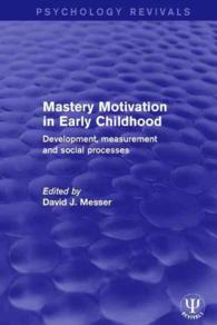 Mastery Motivation in Early Childhood : Development, Measurement and Social Processes (Psychology Revivals)