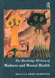 ラウトレッジ版 狂気と精神医療の歴史<br>The Routledge History of Madness and Mental Health (Routledge Histories)