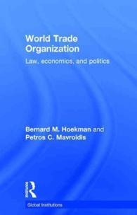 WTO:法、経済学と政治(第2版)<br>World Trade Organization : Law, Economics, and Politics (Global Institutions) (2ND)