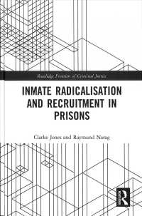 Inmate Radicalisation and Recruitment in Prisons (Routledge Advances in Sociology)