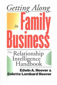 Getting Along in Family Business : The Relationship Intelligence Handbook