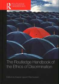ラウトレッジ版 差別の倫理学ハンドブック<br>The Routledge Handbook of the Ethics of Discrimination (Routledge Handbooks in Applied Ethics)