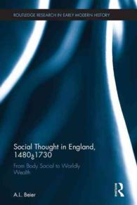 イングランド社会思想史1480-1730年:身体としての社会から富と競争の肯定へ<br>Social Thought in England, 1480-1730 : From Body Social to Worldly Wealth (Routledge Research in Early Modern History)