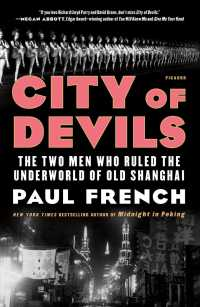 City of Devils : The Two Men Who Ruled the Underworld of Old Shanghai (Reprint)