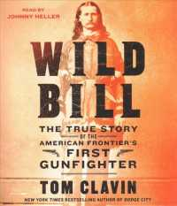 Wild Bill (7-Volume Set) : The True Story of the American Frontier's First Gunfighter (Unabridged)