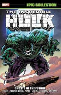 Incredible Hulk Epic Collection : Ghosts of the Future (Incredible Hulk)
