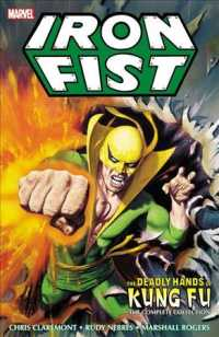 Iron Fist : Deadly Hands of Kung Fu, the Complete Collection