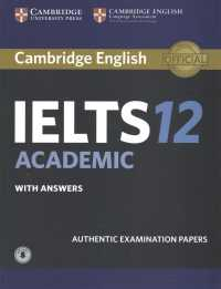 Cambridge Ielts 12 Academic with Answers + Downloadable Audio : Authentic Examination Papers (Ielts Practice Tests)