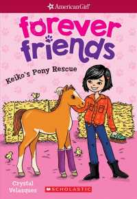 Keiko's Pony Rescue (American Girl Forever Friends)