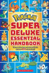 Pokmon Super Deluxe Essential Handbook : The Need-to-know Stats and Facts on over 800 Characters! (Pokmon) (Deluxe)