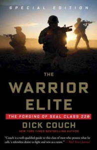The Warrior Elite : The Forging of Seal Class 228 (Reprint)