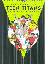 Silver Age Teen Titans Archives 1 : Archives (Archive Editions) 〈1〉