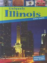 Uniquely Illinois (Heinemann State Studies)