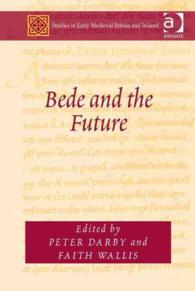 Bede and the Future (Studies in Early Medieval Britain and Ireland)