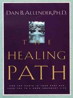 The Healing Path : How the Hurts in Your Past Can Lead You to a More Abundant Life (Walker Large Print Books) (LRG)