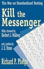 Kill the Messenger : The War on Standardized Testing