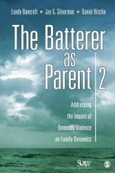 親としての虐待者:DVの家族ダイナミクスへの影響(第2版)<br>The Batterer as Parent : Addressing the Impact of Domestic Violence on Family Dynamics (Sage Series on Violence against Women) (2ND)