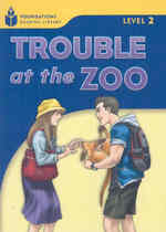 Trouble at the zoo (Foundations reading library Level 2)