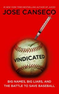 Vindicated : Big Names, Big Liars, and the Battle to Save Baseball