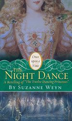 The Night Dance : A Retelling of the Twelve Dancing Princesses (Once upon a Time)