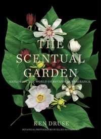 The Scentual Garden : Exploring the World of Botanical Fragrance