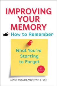 Improving Your Memory : How to Remember What You're Starting to Forget (4TH)