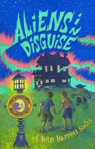 Aliens in Disguise (Intergalactic Bed and Breakfast) (Reprint)
