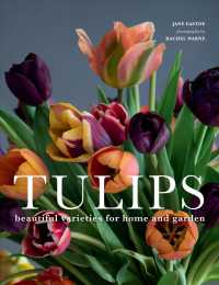 Tulips : Beautiful Varieties for Home and Garden