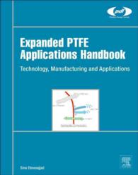 Expanded Ptfe Applications Handbook : Technology, Manufacturing and Applications (Plastics Design Library)