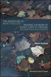 The adventure of weak theology hardcover : alk. reading the work of John D. Caputo through biographies and events SUNY series in theology and Continental thought