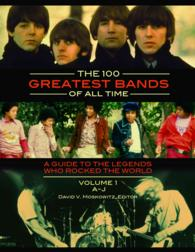 The 100 Greatest Bands of All Time (2-Volume Set) : A Guide to the Legends Who Rocked the World