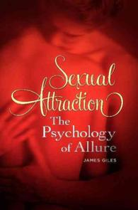 Sexual Attraction : The Psychology of Allure