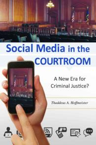 Social Media in the Courtroom : A New Era for Criminal Justice?