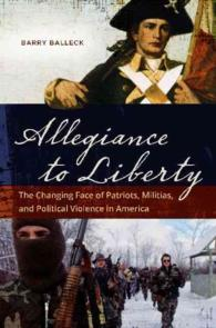 Allegiance to Liberty : The Changing Face of Patriots, Militias, and Political Violence in America