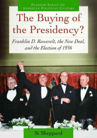 The Buying of the Presidency? : Franklin D. Roosevelt, the New Deal, and the Election of 1936 (Praeger Series on American Political Culture)