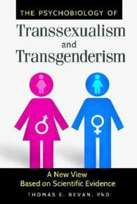The Psychobiology of Transsexualism and Transgenderism : A New View Based on Scientific Evidence