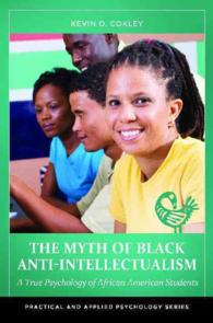 The Myth of Black Anti-Intellectualism : A True Psychology of African American Students (Practical and Applied Psychology)