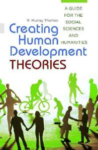 Creating Human Development Theories : A Guide for the Social Sciences and Humanities