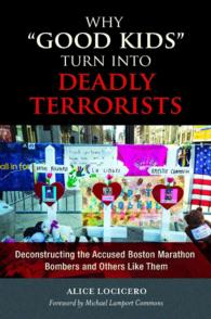 Why 'Good Kids' Turn into Deadly Terrorists : Deconstructing the Accused Boston Marathon Bombers and Others Like Them