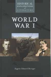 World War I : A Historical Exploration of Literature (Historical Explorations of Literature)