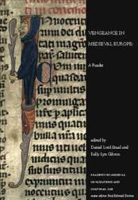 Vengeance in Medieval Europe : A Reader (Readings in Medieval Civilizations and Cultures)