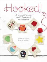 Hooked! : 40 Whimsical Crochet Motifs from Weird to Wonderful