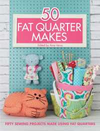 50 Fat Quarter Makes : 50 Sewing Projects Made Using Fat Quarters