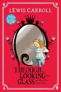 Through the Looking-Glass : And What Alice Found There (Reprint)