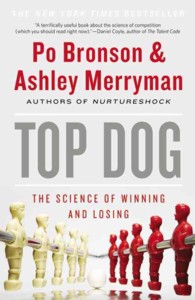 Top Dog : The Science of Winning and Losing (Reprint)