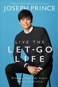 Live the Let-Go Life : Breaking Free from Stress, Worry, and Anxiety