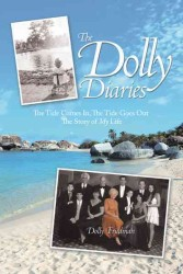 The Dolly Diaries : The Tide Comes In, the Tide Goes Out the Story of My Life