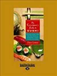 The Connoisseur's Guide to Sushi : Everything You Need to Know about Sushi Varieties and Accompaniments, Etiquette and Dining Tips, and More: Easyread (LRG)